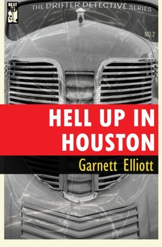 Hell Up in Houston (The Drifter Detective) (Volume 2)
