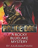 img - for Police Dog: A Rocky Bluelake Mystery (The Rocky Bluelake Mystery Series) book / textbook / text book