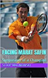 Facing Marat Safin: Symposium of a Champion