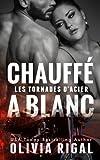 chauff? ? blanc les tornades d acier volume 6 french edition