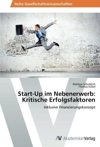start-up-im-nebenerwerb-kritische-erfolgsfaktoren-inklusive-finanzierungskonzept