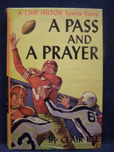 A Pass And A Prayer: A Chip Hilton Sports Story