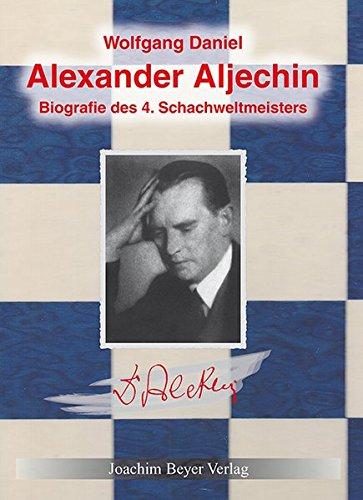 Alexander Aljechin: Biographie des 4. Schachweltmeisters