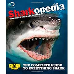 Image: Discovery Channel Sharkopedia: The Complete Guide to Everything Shark, by Discovery Channel (Author). Publisher: Discovery/Time (June 11, 2013)
