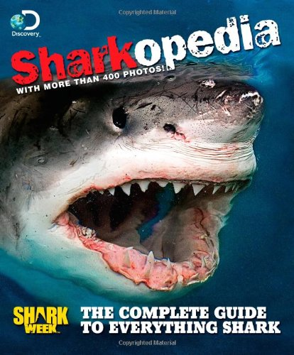 Discovery Channel Sharkopedia: The Complete Guide to