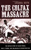The Colfax Massacre, LeeAnna Keith, 0195393082