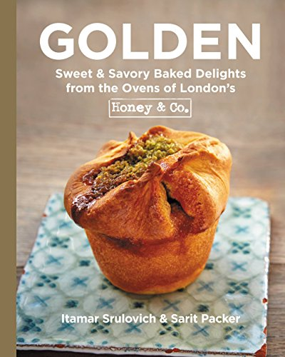 Golden: Sweet & Savory Baked Delights from the Ovens of London¿s Honey & Co.