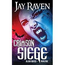 Crimson Siege: An action-packed Gothic vampire thriller (Blood Riders Book 1)