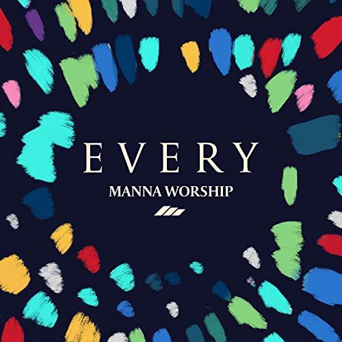 Manna Worship - Every 2018