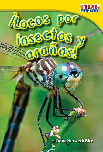 ¡Locos por insectos y arañas! (Going Buggy) (Spanish Version) (TIME FOR KIDS Nonfiction Readers) (Spanish (Going Buggy)