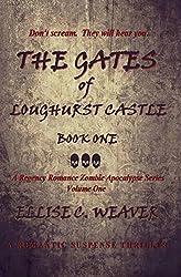The Gates of Loughurst Castle: Book One: A Romantic Suspense Thriller (A Regency Romance Zombie Apocalypse Series 1)