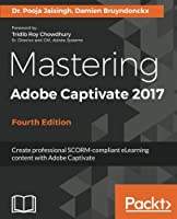 Mastering Adobe Captivate 2017, 4th Edition Front Cover