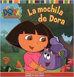 La mochila de Dora (Doras Backpack) (DORA LA EXPLORADORA/DORA THE EXPLORER (SPANISH)) (Spanish Edition) (Spanish) Paperback – September 1, 2003