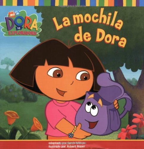 La mochila de Dora (Dora's Backpack) (DORA LA EXPLORADORA/DORA THE EXPLORER (SPANISH)) (Spanish Edition)