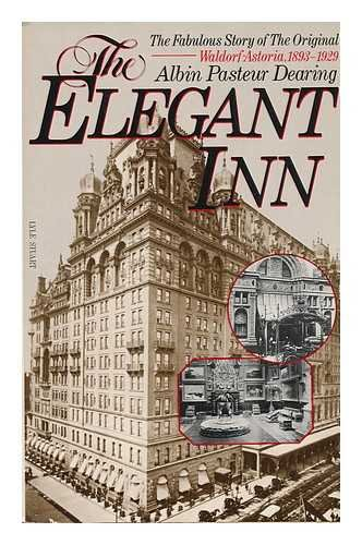 The Elegant Inn: The Waldorf-Astoria Hotel, 1893-1929