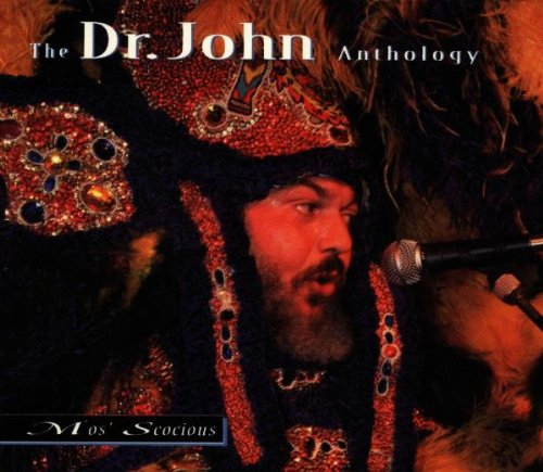 Mos' Scocious : The Dr. John Anthology by Rhino