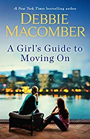 A Girl's Guide to Moving On: A N