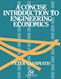 A Concise Introduction to Engineering Economics, P. Cassimatis, 041915910X