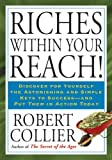 Riches Within Your Reach!