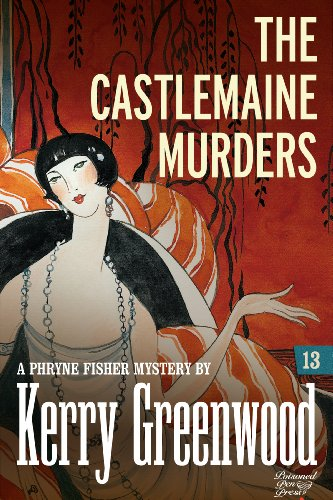 The Castlemaine Murders: Phryne Fisher #13 (Phryne Fisher - Greenwood Park