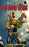 Judge Dredd #2: Bad Moon Rising (Judge Dredd (Black Flame)) by David Bishop front cover