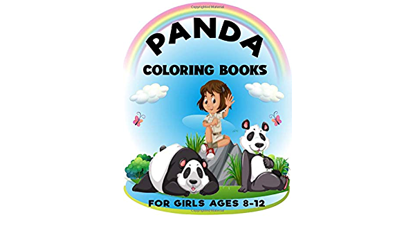 Amazon.com: Panda Coloring Books For Girls Ages 8-12: An Adult Coloring  Book For Panda Lover. Animal Coloring Book For Kids,Boys & Girls With  Stress Relieving Unique Panda Design , (Ages 2-4, 4-8, ). (