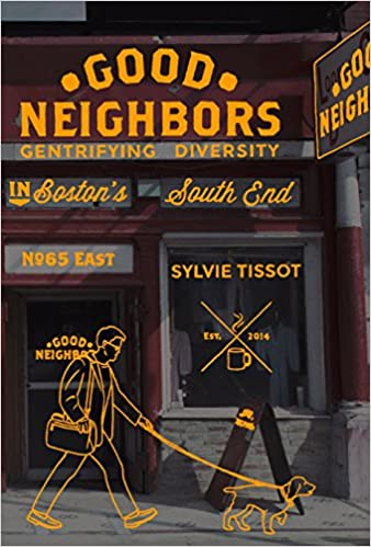 The Neighborhood Effect Boston Review >> Good Neighbors Gentrifying Diversity In Boston S South End