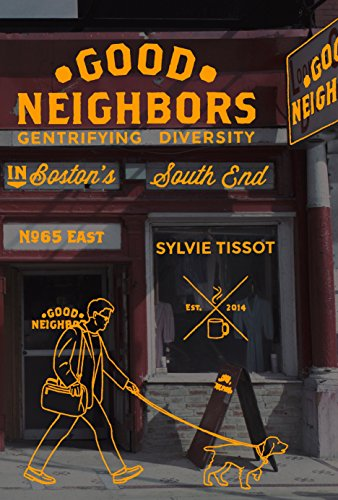 (Good Neighbors: Gentrifying Diversity in Boston's South End)