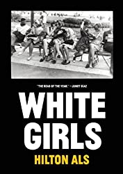 White Girls by Hilton Als (2014-09-04)