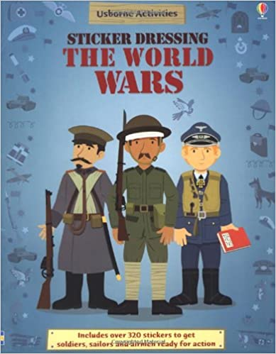 Sticker Dressing the World Wars (Usborne Sticker Dressing)