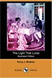 The Light That Lures, Percy J. Brebner, 1406589845