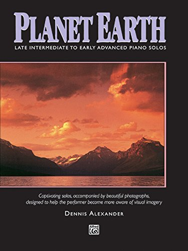 Planet Earth: Captivating Solos, Accompanied by Beautiful Photographs, Designed to Help the Performer Become More Aware
