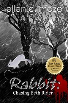 Rabbit: Chasing Beth Rider (The Rabbit Trilogy Book 1) by [Maze, Ellen C.]
