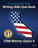 CALIFORNIA TEST PREP Writing Skills Quiz Book STAR Writing Grade 4, Test Master Press California, 1481970933