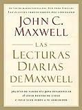 Las Lecturas Diarias de Maxwell: 365 Dias de Sabiduria Para Desarrollar el Lider Dentro de Usted E Influir en Otros A su Alrededor (Spanish Edition)