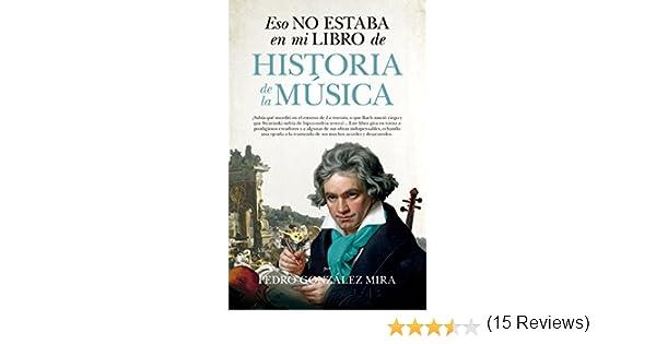 Eso no estaba en mi libro de Historia de la Música eBook: González ...