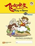 Flying with Chinese Grade K - Workbook A, Shuhan C. Wang, 9810166745
