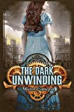 """The Dark Unwinding"" av Sharon Cameron"