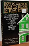 img - for How to go from rags to riches in real estate: A guide to turning depressed, neglected, or little-known property investments into millions in the 1980's book / textbook / text book