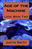 Age of the Machine: Leon (Volume 2)