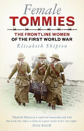 female-tommies-the-frontline-women-of-the-first-world-war