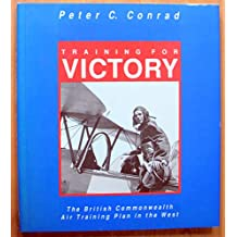 Training for victory: The British Commonwealth Air Training Plan in the West