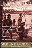 img - for Undaunted Courage: Meriwether Lewis, Thomas Jefferson, and the Opening of the American West by Stephen E. Ambrose (1996-02-15) book / textbook / text book