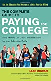 The Complete Guide to Paying for College: Save Money, Cut Costs, and Get More for Your Education Dollar