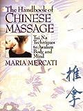 The Handbook of Chinese Massage, Maria Mercati, 0892817453