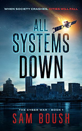 All systems down the cyber war kindle edition by sam boush all systems down the cyber war by boush sam fandeluxe Image collections