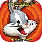 Looney Tunes Dash: Download, Cheats, APK, Guide | Joshua J Abbott