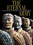 The Eternal Army: The Terracotta Soldiers of the First Emperor (Timeless Treasures)
