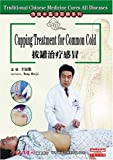 Traditional Chinese Medicine Cures All Diseases- Cupping Treatment for Common Cold