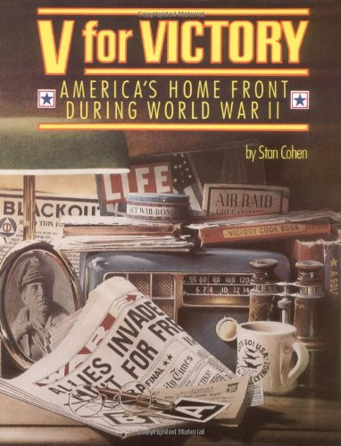 V for Victory: America's Home Front During World War II